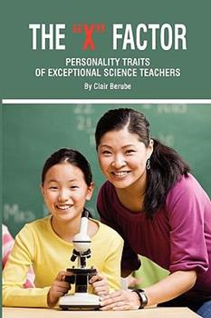 Paperback The X Factor; Personality Traits of Exceptional Science Teachers (PB) Book