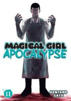 Magical Girl Apocalypse, Vol. 11 - Book #11 of the Magical Girl Apocalypse