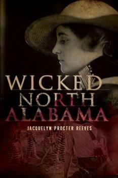 Wicked North Alabama - Book  of the Wicked Series