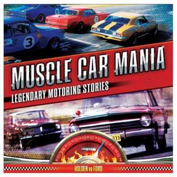 Paperback Muscle Car Mania: 100 Legendary Australian Motoring Stories Book