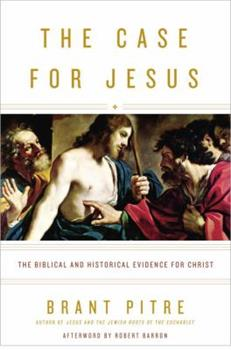 The Case for Jesus: The Biblical and Historical Evidence for Christ