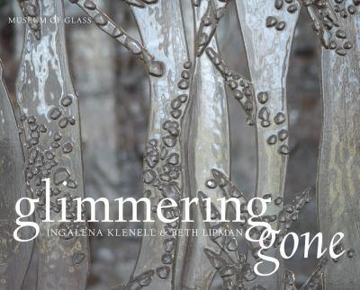 Glimmering Gone: Ingalena Klenell and Beth Lipman 0295990805 Book Cover