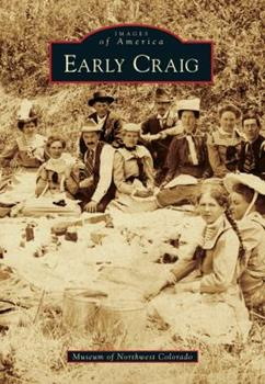 Early Craig - Book  of the Images of America: Colorado