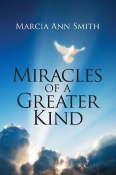 Paperback Miracles of a Greater Kind Book