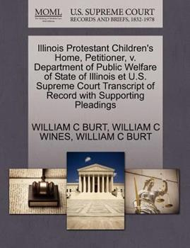 Paperback Illinois Protestant Children's Home, Petitioner, V. Department of Public Welfare of State of Illinois Et U.S. Supreme Court Transcript of Record with Book