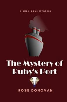 The Mystery of Ruby's Port - Book #2 of the Ruby Dove Mysteries