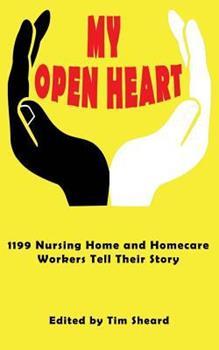 Paperback My Open Heart: Stories & Essays by Members of SEIU Healthcare 1199NE Book