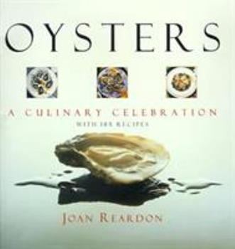 Oysters: A Culinary Celebration 1592283519 Book Cover