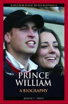 Prince William: A Biography - Book  of the Greenwood Biographies