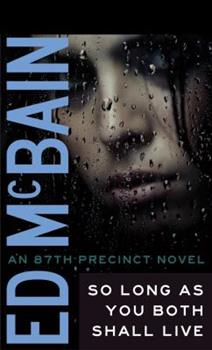 So Long as You Both Shall Live - Book #31 of the 87th Precinct