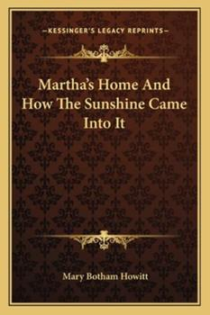Paperback Martha's Home and How the Sunshine Came into It Book