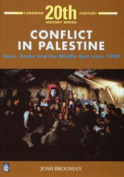 Paperback Conflict in Palestine: Jews, Arabs and the Middle East Since 1900 (Longman 20th Century History Series) Book