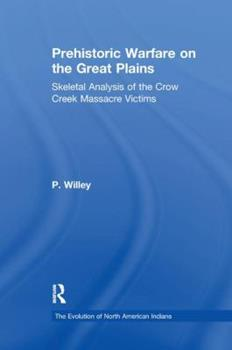 Paperback Prehistoric Warfare on the Great Plains: Skeletal Analysis of the Crow Creek Massacre Victims Book
