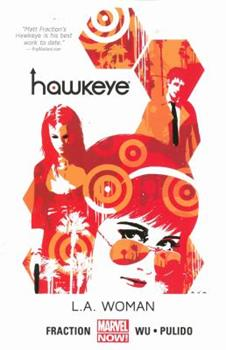 Hawkeye, Volume 3: L.A. Woman - Book #3 of the Hawkeye 2012 Collected Editions