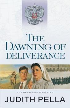 The Dawning of Deliverance - Book #5 of the Russians