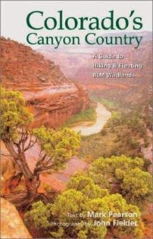 Colorado's Canyon Country: A Guide to Hiking and Floating BLM Wildlands 1565791339 Book Cover