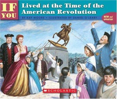 If You Lived At The Time Of The American Revolution (If You.) - Book  of the ...If You