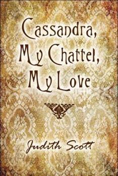Paperback Cassandra, My Chattel, My Love Book