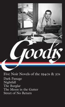 Five Noir Novels of the 1940s & 50s: Dark Passage / Nightfall / The Burglar / The Moon in the Gutter / Street of No Return 1598531484 Book Cover
