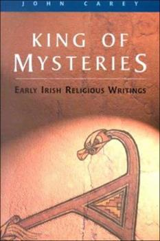 King of Mysteries: Early Irish Religious Writing 185182572X Book Cover