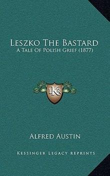 Hardcover Leszko the Bastard : A Tale of Polish Grief (1877) Book