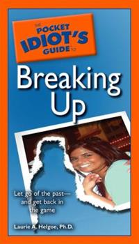 The Pocket Idiot's Guide to Breaking Up - Book  of the Pocket Idiot's Guide