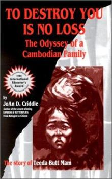 To Destroy You Is No Loss: The Odyssey of a Cambodian Family 0385266286 Book Cover