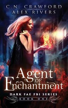 Agent of Enchantment - Book #1 of the Dark Fae FBI
