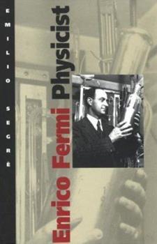 Enrico Fermi, Physicist 0226744736 Book Cover