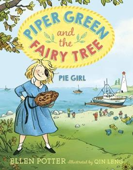 Pie Girl - Book #5 of the Piper Green and the Fairy Tree