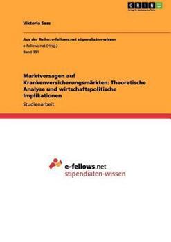 Paperback Marktversagen auf Krankenversicherungsm?rkten: Theoretische Analyse und wirtschaftspolitische Implikationen [German] Book