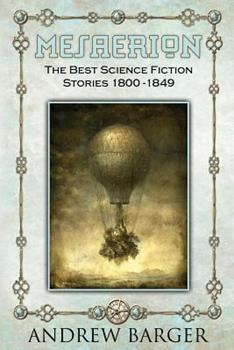 Mesaerion: The Best Science Fiction Stories 1800-1849 1933747498 Book Cover