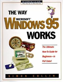 The Way Microsoft Windows 95 Works (Wysiwyg Guide) 1556156804 Book Cover