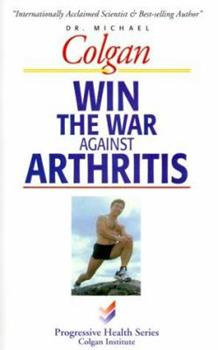 Win the War Against Arthritis 1896817203 Book Cover