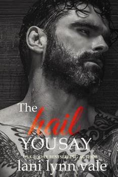 The Hail You Say (The Hail Raisers) - Book #5 of the Hail Raisers