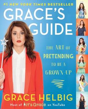Paperback Grace's Guide: The Art of Pretending to Be a Grown-Up Book