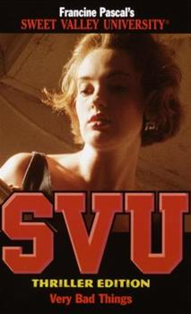 Very Bad Things - Book #17 of the Sweet Valley University Thriller Editions