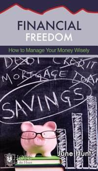 Financial Freedom: How to Manage Your Money Wisely - Book  of the Hope for the Heart