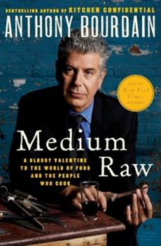Medium Raw: A Bloody Valentine to the World of Food and the People Who Cook 0061718947 Book Cover