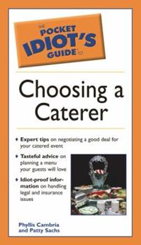 Pocket Idiot's Guide to Choosing a Caterer - Book  of the Pocket Idiot's Guide