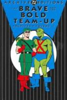 The Brave & the Bold Team-Up Archives, Vol. 1 - Book  of the DC Archive Editions