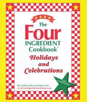 Hardcover The Four Ingredient Cookbook Holidays & Celebrations Book