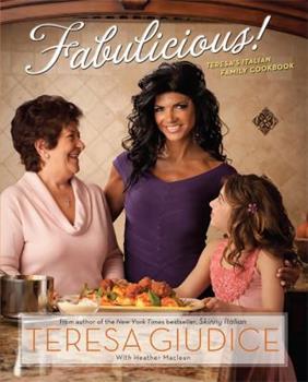 Fabulicious!: Teresa's Italian Family Cookbook 0762442395 Book Cover