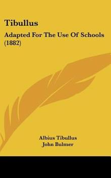 Hardcover Tibullus: Adapted for the Use of Schools (1882) Book