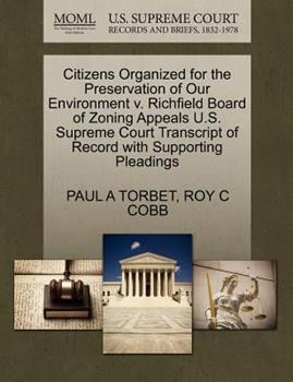 Paperback Citizens Organized for the Preservation of Our Environment V. Richfield Board of Zoning Appeals U. S. Supreme Court Transcript of Record with Supportin Book