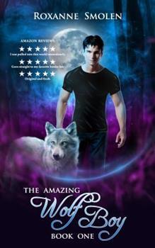 The Amazing Wolf Boy - Book #1 of the Amazing Wolf Boy