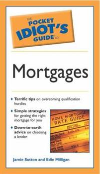 Pocket Idiot's Guide to Mortgages - Book  of the Pocket Idiot's Guide