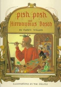 Pish, Posh, Said Hieronymus Bosch 0152622101 Book Cover