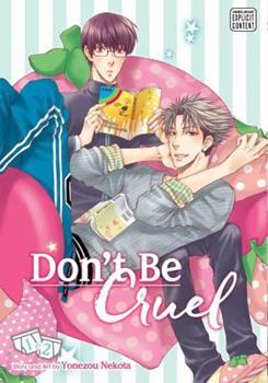 Don't Be Cruel: 2-in-1 Edition, Vol. 1: Includes vols. 1  2 - Book  of the 酷くしないで / Hidoku Shinai de