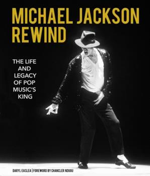 Hardcover Michael Jackson: Rewind: The Life and Legacy of Pop Music's King Book